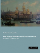 Reise Der Osterreichischen Fregatte Novara Um Die Erde [GER]
