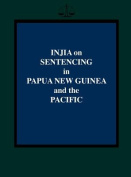 Injia on Sentencing in Papua New Guinea and the Pacific