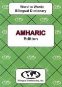 English-Amharic & Amharic-English Word-to-Word Dictionary