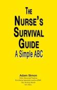 The Nurse's Survival Guide