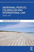 Aboriginal Peoples, Colonialism and International Law