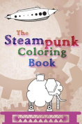 The Steampunk Coloring Book