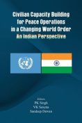 Civilian Capacity Building for Peace Operations in a Changing World Order