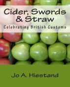 Cider, Swords & Straw  : Celebrating British Customs