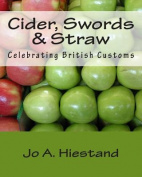 Cider, Swords & Straw  : Celebrating British Customs