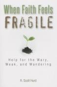 When Faith Feels Fragile