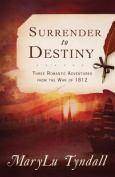 The Surrender to Destiny Trilogy