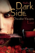 Dark-Side, Le Chevalier Vampire, Livre 1