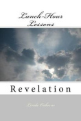 Lunch-Hour Lessons: Revelation