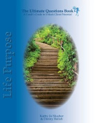 The Ultimate Questions Book - Life Purpose