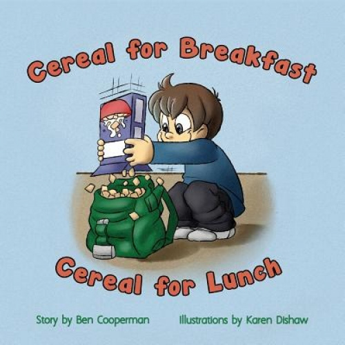 Cereal for Breakfast Cereal for Lunch by Ben Cooperman
