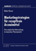 Marketingstrategien Fur Rezeptfreie Arzneimittel
