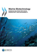 Marine Biotechnology - Enabling Solutions for Ocean Productivity and Sustainability