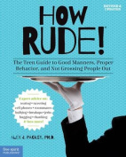 How Rude! The Teen Guide to Good Manners