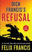 Dick Francis's Refusal [Large Print]