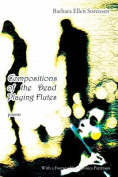Compositions of the Dead Playing Flutes - Poems