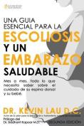 Una Guia Esencial Para La Escoliosis y Un Embarazo Saludable (Segunda Edicion) [Spanish]