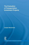 The Evaluation of Transportation Investment Projects