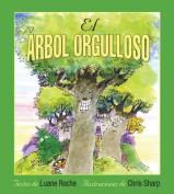 El Arbol Orgulloso = The Proud Tree [Spanish]