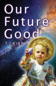 Our Future Good