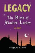 Legacy - The Birth of Modern Turkey