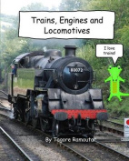 Trains, Engines and Locomotives