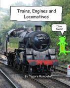 Trains, Engines and Locomotives