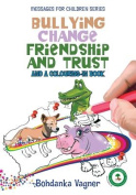 Bullying, Change, Friendship and Trust