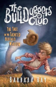 The Bulldoggers Club the Tale of the Tainted Buffalo Wallow