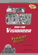 Johnny Grav & the Visioneer in Twilight Rising  : Black & White Standard Edition