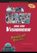 Johnny Grav & the Visioneer in Twilight Rising  : The Origin of Johnny Grav