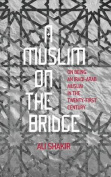 A Muslim on the Bridge