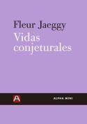 Vidas Conjeturales [Spanish]