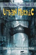 The Alchemy Press Book of Urban Mythic