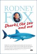 Sharks, the Sea and Me