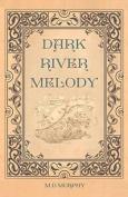 Dark River Melody