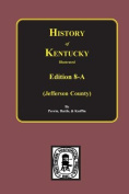 History of Jefferson County, KY. (Edition 8-A)