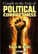 Caught in the Grip of Political Correctness