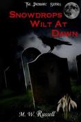 Snowdrops Wilt at Dawn - The Demonic Series Bk2