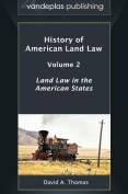 History of American Land Law - Volume 2