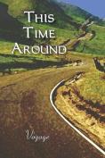 This Time Around: Voyage