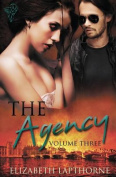 The Agency Volume Three