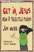 Get In, Jesus