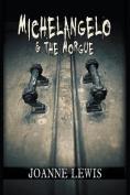 Michelangelo & the Morgue