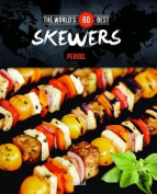 The World's 60 Best Skewers Period.