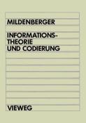 Informationstheorie Und Codierung [GER]