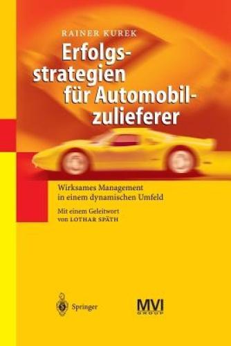 Erfolgsstrategien Fur Automobilzulieferer: Wirksames Management in Einem Dynamis