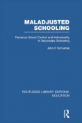 Maladjusted Schooling (RLE Edu L) (Routledge Library Editions