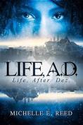 Life, A.D.