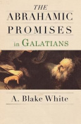 The Abrahamic Promises in Galatians